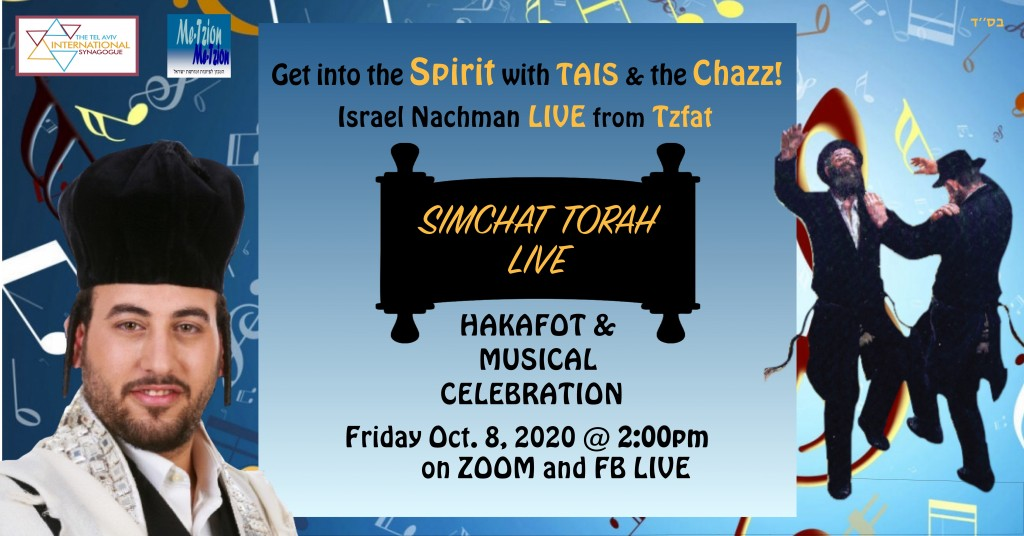 TAIS Simchat Torah Hakafot & Musical zoom _ facebbok Live Celebration with the Chazz - Oct 2020
